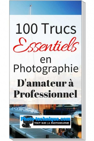 100 trucs essentiels en photographie