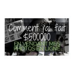$500000 en vendant mes photos sur Internet.